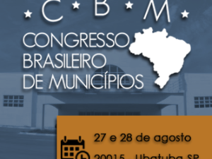 Congresso Brasileiro de Municípios começa nesta quinta-feira em Ubatuba