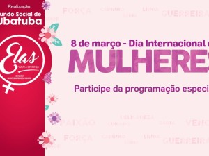 Ubatuba tem programação especial no Dia Internacional da Mulher