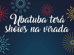Ubatuba divulga programação de shows na virada