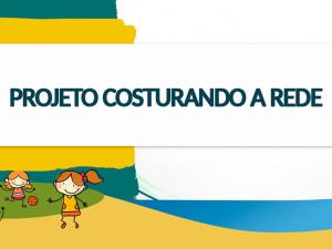 """CMDCA e Fundac de Ubatuba realizam evento sobre o projeto """"Costurando a Rede"""""""