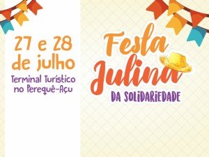 Festa Julina do Fundo Social de Solidariedade está chegando