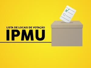 IPMU: confira lista de locais de votação para membros dos conselhos