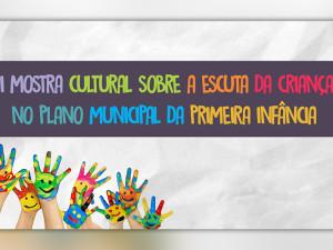 I Mostra Cultural sobre a escuta da criança acontece na quarta-feira, 28